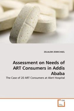 Assessment on Needs of ART Consumers in Addis Ababa - ZEMICHAEL, ZELALEM