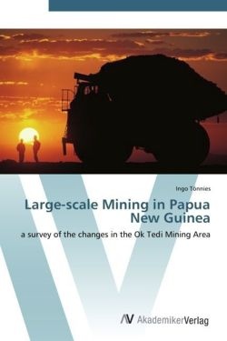 Large-scale Mining in Papua New Guinea: a survey of the changes in the Ok Tedi Mining Area