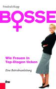 Bosse - Wie Frauen in Top-Etagen ticken