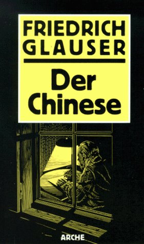 Der Chinese: Kriminalroman (German Edition) - Friedrich Glauser