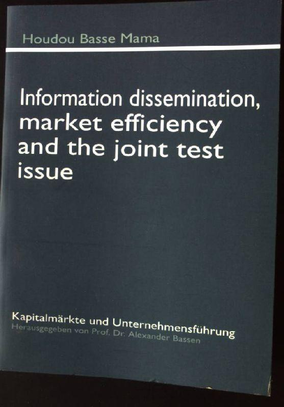 Information dissemination, market efficiency and the joint test issue Kapitalmärkte und Unternehmensführung - Bassen, Alexander and Mama Houdou Basse