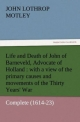 Life and Death of John of Barneveld, Advocate of Holland : with a view of the primary causes and movements of the Thirty Years' War - Complete (1614-23)