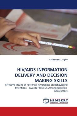 HIV/AIDS INFORMATION DELIVERY AND DECISION MAKING SKILLS - Egbe, Catherine O.