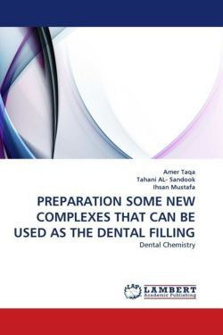 PREPARATION SOME NEW COMPLEXES THAT CAN BE USED AS THE DENTAL FILLING - Taqa, Amer / AL- Sandook, Tahani / Mustafa, Ihsan