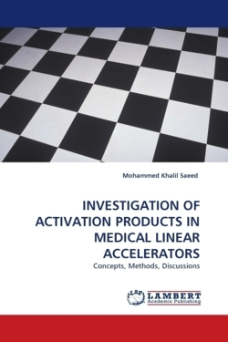 INVESTIGATION OF ACTIVATION PRODUCTS IN MEDICAL LINEAR ACCELERATORS - Saeed, Mohammed Khalil