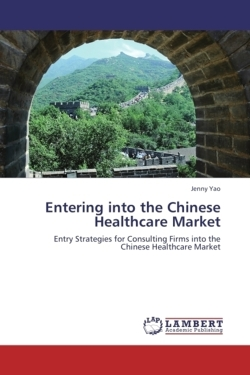 Entering into the Chinese Healthcare Market - Yao, Jenny