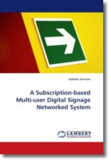 A Subscription-based Multi-user Digital Signage Networked System - Sornum, Kabilen