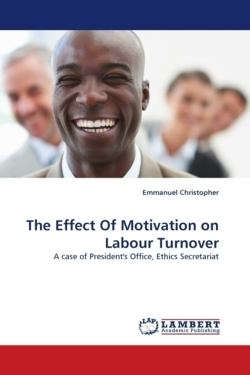 The Effect Of Motivation on Labour Turnover - Christopher, Emmanuel