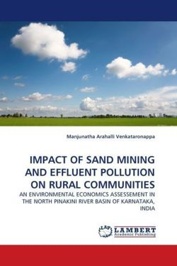 IMPACT OF SAND MINING AND EFFLUENT POLLUTION ON RURAL COMMUNITIES - Arahalli Venkataronappa, Manjunatha