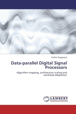 Data-parallel Digital Signal Processors - Rajagopal, Sridhar
