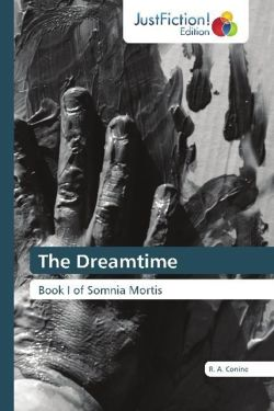 The Dreamtime: Book I of Somnia Mortis