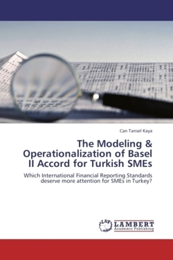 The Modeling & Operationalization of Basel II Accord for Turkish SMEs