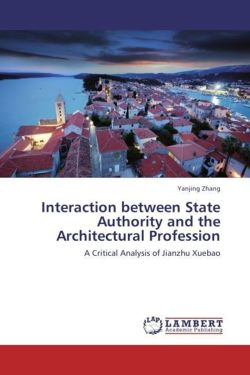 Interaction between State Authority and the Architectural Profession - Zhang, Yanjing