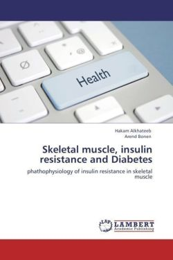 Skeletal muscle, insulin resistance and Diabetes
