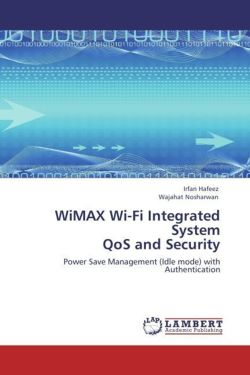 WiMAX Wi-Fi Integrated System  QoS and Security - Hafeez, Irfan / Nosharwan, Wajahat