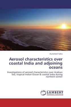 Aerosol characteristics over coastal India and adjoining oceans - Saha, Auromeet
