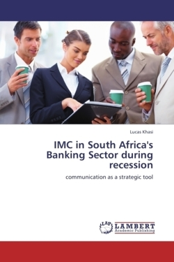 IMC in South Africa's Banking Sector during recession - Khasi, Lucas