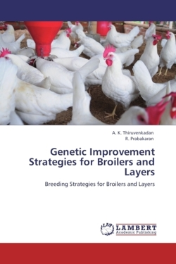 Genetic Improvement Strategies for Broilers and Layers - Thiruvenkadan, A. K. / Prabakaran, R.