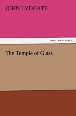 The Temple of Glass - Lydgate, John