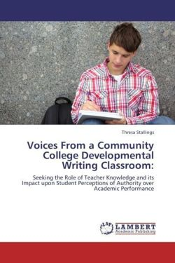Voices From a Community College Developmental Writing Classroom: - Stallings, Thresa