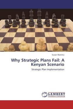 Why Strategic Plans Fail: A Kenyan Scenario - Wamitu, Susan