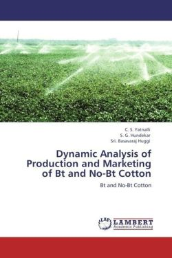 Dynamic Analysis of Production and Marketing of Bt and No-Bt Cotton - Yatnalli, C. S. / Hundekar, S. G. / Huggi, Sri. Basavaraj