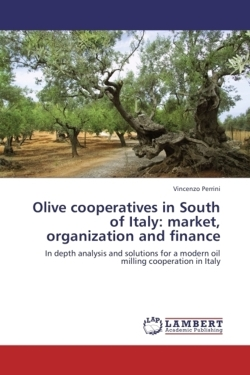 Olive cooperatives in South of Italy: market, organization and finance - Perrini, Vincenzo