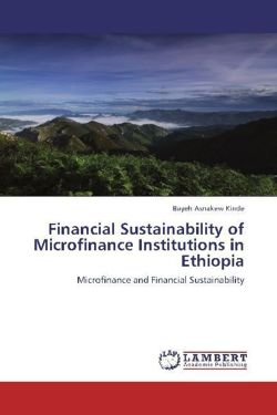 Financial Sustainability of Microfinance Institutions in Ethiopia - Kinde, Bayeh Asnakew