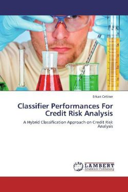 Classifier Performances For Credit Risk Analysis - Cetiner, Erkan