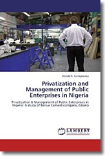 Privatization and Management of Public Enterprises in Nigeria: Privatization & Management of Public Enterprises in Nigeria: A study of Benue Cement company, Gboko