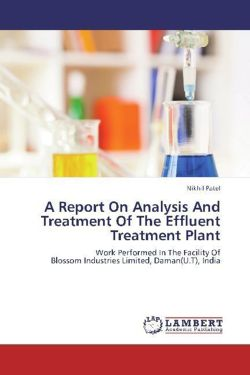 A Report On Analysis And Treatment Of The Effluent Treatment Plant - Patel, Nikhil