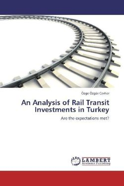 An Analysis of Rail Transit Investments in Turkey