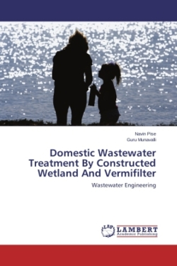 Domestic Wastewater Treatment By Constructed Wetland And Vermifilter - Pise, Navin / Munavalli, Guru