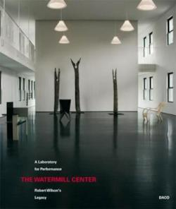 The Watermill Center - A Laboratory for Performance - Robert Wilson's Legacy