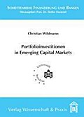 Portfolioinvestitionen in Emerging Capital Markets - Christian Wildmann