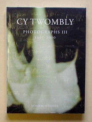 Cy Twombly - Photographs III. 1951-2010. - Twombly, Cy