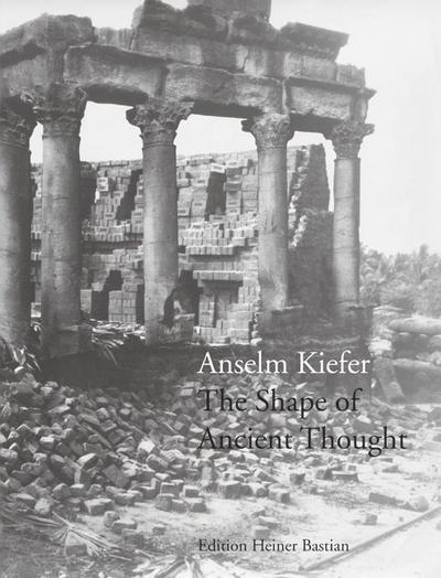 The Shape of Ancient Thought - Anselm Kiefer