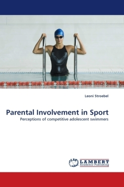 Parental Involvement in Sport - Stroebel, Leoni