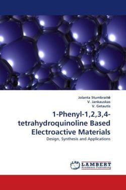 1-Phenyl-1,2,3,4-tetrahydroquinoline Based Electroactive Materials: Design, Synthesis and Applications
