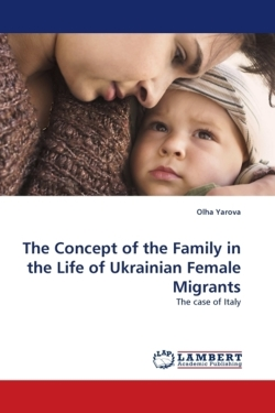 The Concept of the Family in the Life of Ukrainian Female Migrants
