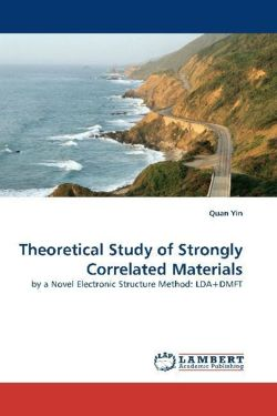 Theoretical Study of Strongly Correlated Materials: by a Novel Electronic Structure Method: LDA+DMFT