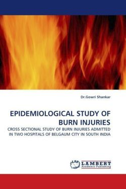 EPIDEMIOLOGICAL STUDY OF BURN INJURIES