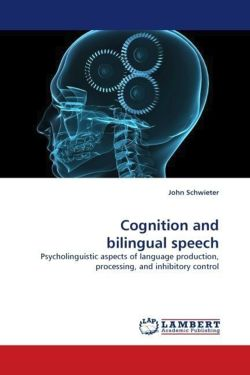 Cognition and bilingual speech - Schwieter, John