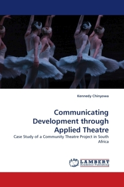 Communicating Development through Applied Theatre - Chinyowa, Kennedy