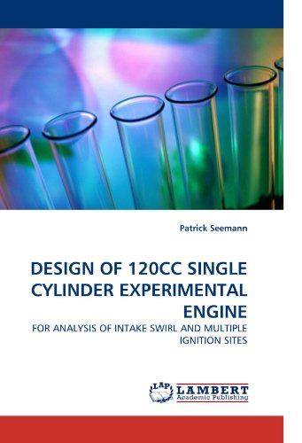 DESIGN OF 120CC SINGLE CYLINDER EXPERIMENTAL ENGINE: FOR ANALYSIS OF INTAKE SWIRL AND MULTIPLE IGNITION SITES - Seemann, Patrick