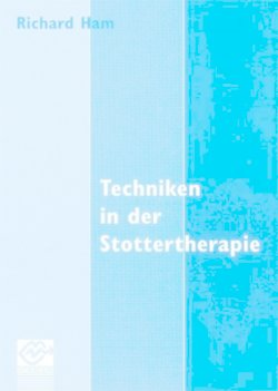 Techniken in der Stottertherapie - Ham, Richard