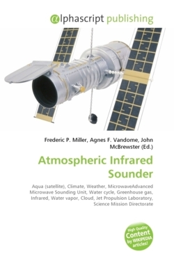 Atmospheric Infrared Sounder: Aqua (satellite), Climate, Weather, MicrowaveAdvanced Microwave Sounding Unit, Water cycle, Greenhouse gas, Infrared, ... Laboratory, Science Mission Directorate