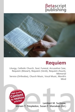 Requiem: Liturgy, Catholic Church, Soul, Funeral, Accusative Case, Requiem (Mozart), Requiem (Verdi), Requiem (Fauré), Memorial Service (Orthodox), Church Music, Vocal Music, Month's Mind