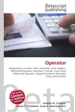 Operator: Mathematics, Function, Oliver Heaviside, Linear Algebra, Differential Equation, Operation, Unicode, Linear Map, Differential Operator, Integral Transform, Derivative, Entity, Real Number