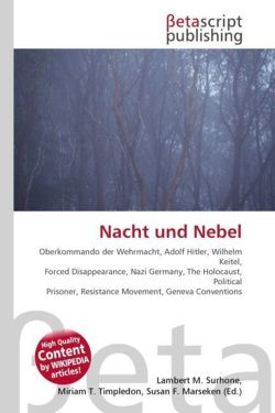 Nacht und Nebel: Oberkommando der Wehrmacht, Adolf Hitler, Wilhelm Keitel, Forced Disappearance, Nazi Germany, The Holocaust, Political Prisoner, Resistance Movement, Geneva Conventions